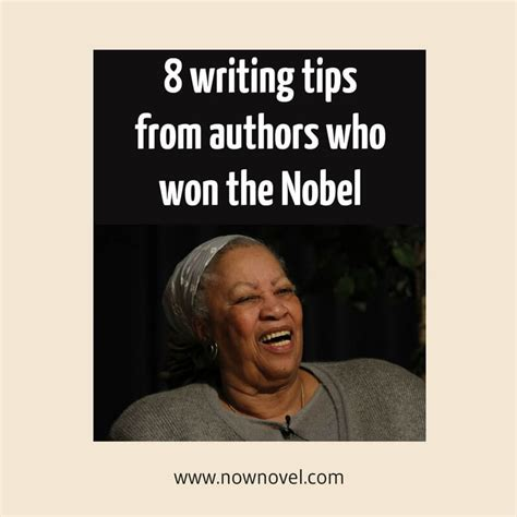 Toni Morrison Nobel Lecture Essay by 8 Writing Tips From Authors Who Won The Nobel Now Novel