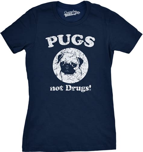 pug not drugs t shirt womens pugs not drugs t shirt anti for