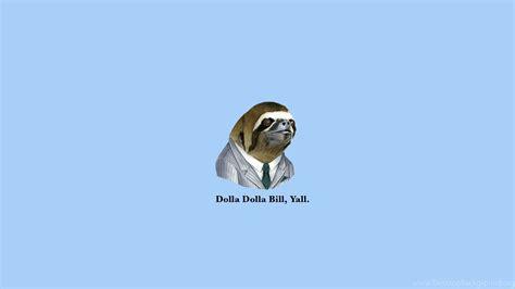 wallpapers   sloth dollar bills