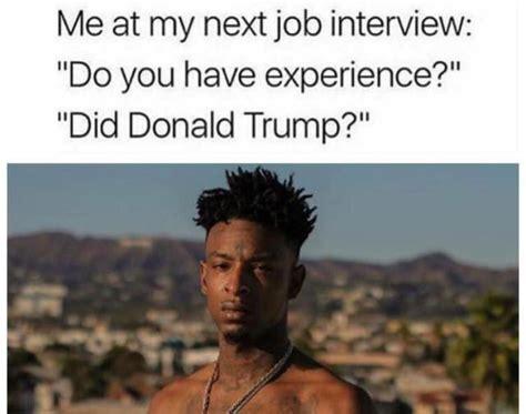 Funny Job Memes - funniest trump transition memes job interviews memes