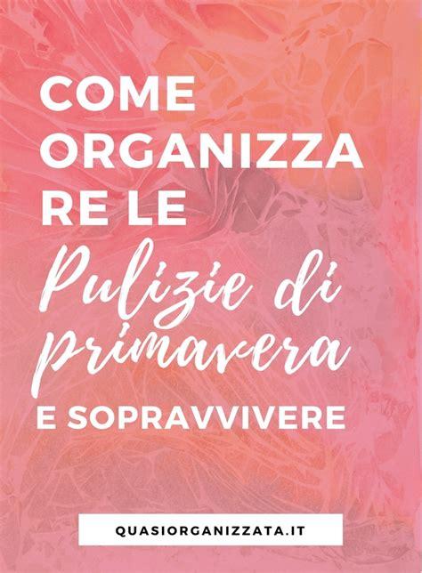 Come Organizzare Le Pulizie Di Casa Giornaliere by Organizzare Le Pulizie Di Casa Quando Si Lavora
