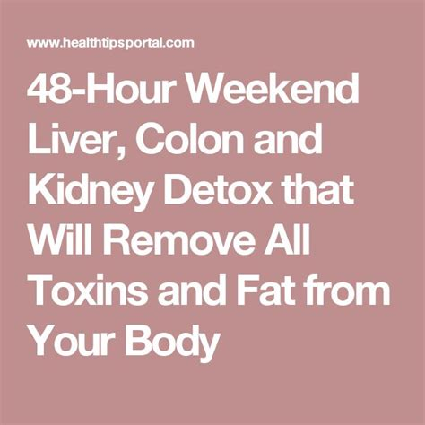 Liver Detox For Fibromyalgia by 48 Hour Weekend Liver Colon And Kidney Detox That Will