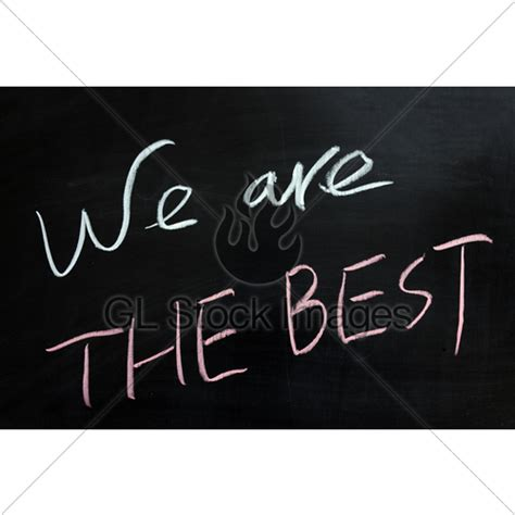 we are the best we are the best written in chalk 183 gl stock images
