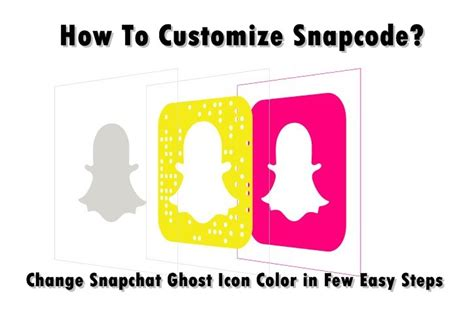 how to change your snapchat color how to customize snapcode change snapchat ghost icon