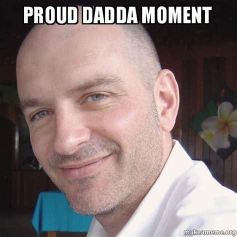 Proud Face Meme - proud dadda moment make a meme