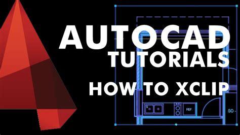 autocad xclip tutorial autocad tutorial 2017 xclip youtube
