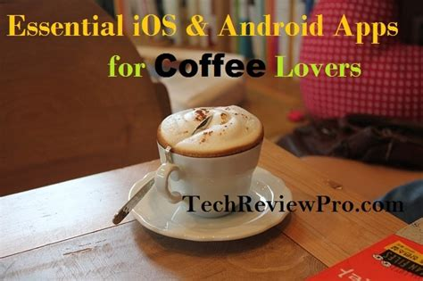 the coffee lover s book essential world coffee guide interesting facts tips benefits and best coffee drinks desserts recipe book books 6 essential ios apps essential android apps for coffee