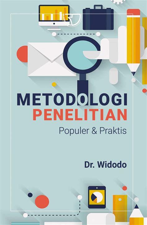Metode Penelitian Untuk Skripsi Dan Tesis Bisnis Dr Husein Umar metodologi penelitian populer praktis rajagrafindo persada
