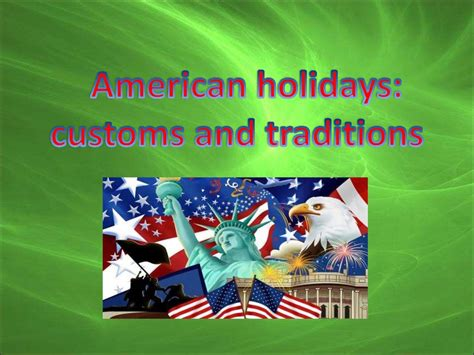 american traditions american holidays customs and traditions презентация онлайн
