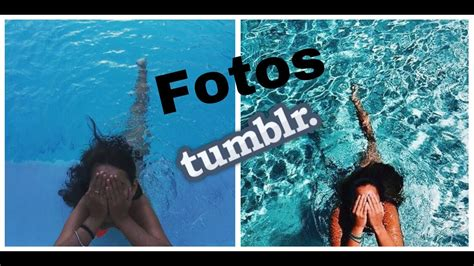 imagenes tumblr en la piscina imitando fotos tumblr na piscina youtube