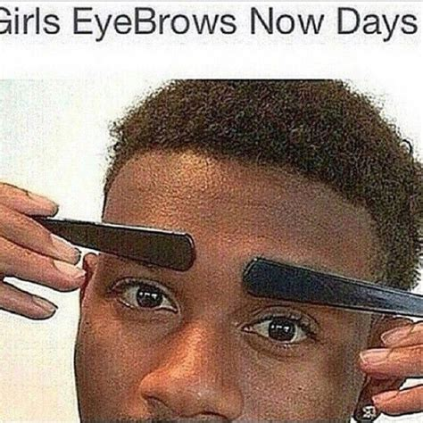 Fake Eyebrows Meme - 1000 ideas about bad eyebrows funny on pinterest worst
