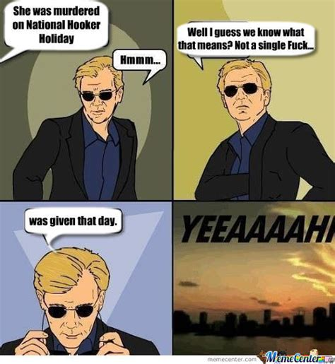 Csi Meme - csi miami caruso horatio caine memes best collection of