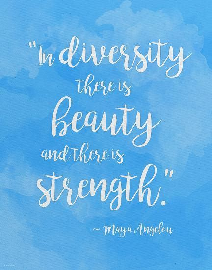beauty  strength  diversity maya angelou quote poster art print  jeanne stevenson artcom