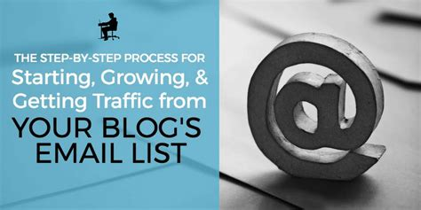 blogger email list the step by step process for starting growing and