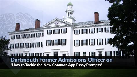Dartmouth Mba Admissions by Common App Prompts A Dartmouth Former Admissions Officer