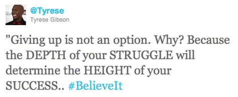 Quote Of The Day From Tyrese by Followtyrese Tyrese Quote Giving Up Is Not An Option