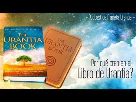 el libro de urantia 1883395038 por qu 233 creo en el libro de urantia youtube