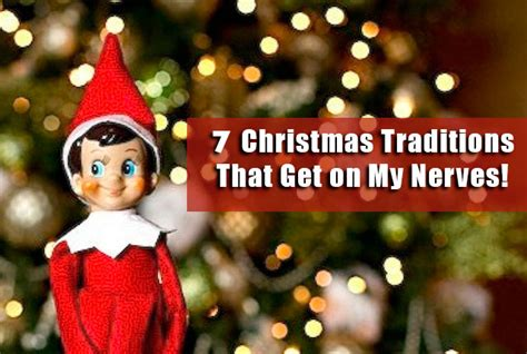 what is christmas called 7 traditions that get on my nerves absolutelyprabulous
