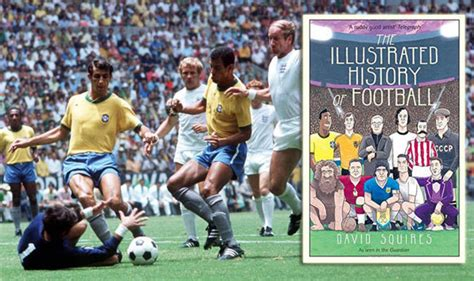 Book Review Everything A Needs To About Football By Simeon De La Torre And Brown by The Illustrated History Of Football Book Review Books