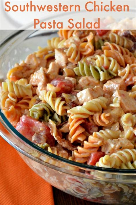 yummy pasta salad easy pasta salad southwestern chicken this is so easy