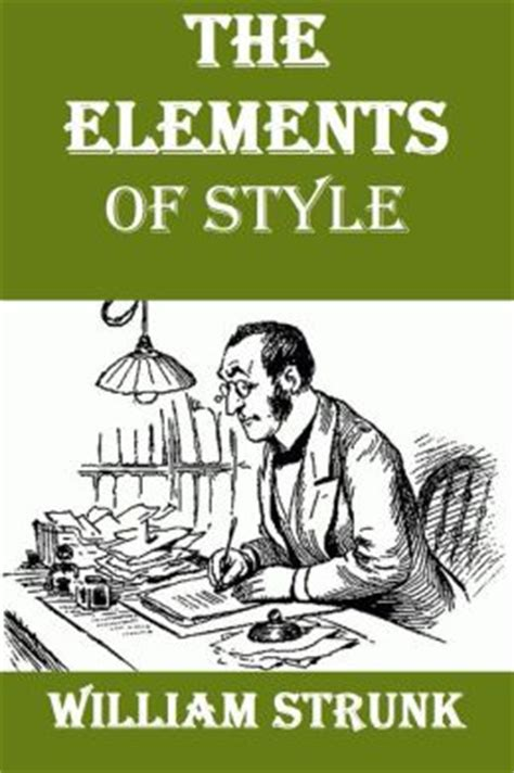 steunk style the elements of style by william strunk by william strunk