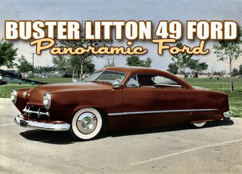Buster Ford by Buster Litton Panoramic Ford Custom Car Chroniclecustom