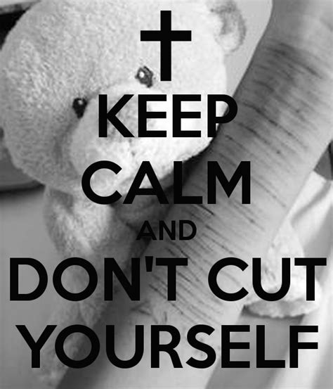 what to keep dont cut yourself quotes quotesgram