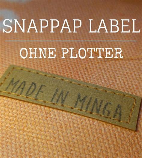 Aufkleber Selber Plotten by Snappap Label Ohne Plotter Selber Machen