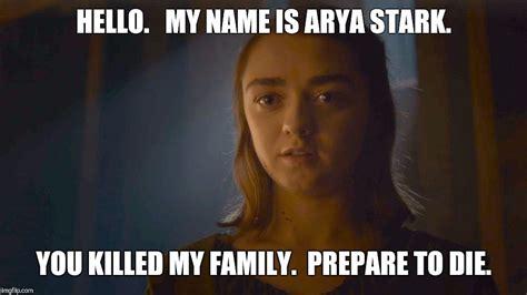 Arya Meme - arya is back imgflip