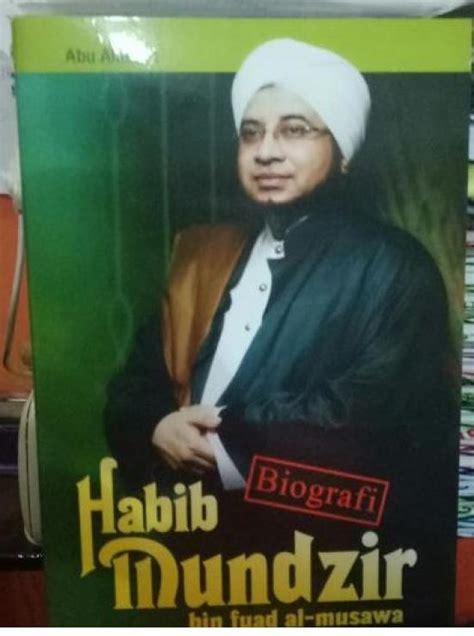 biografi habib syekhon al bahar biografi habib mundzir bin fuad al musawa toko buku