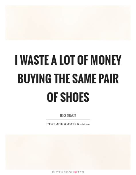 give a a pair of shoes quote pair of shoes quotes style guru fashion glitz
