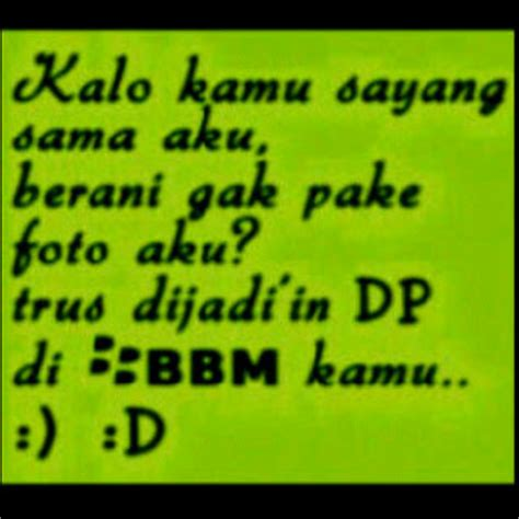 kalo kamu sayang sama aku kumpulan display picture blackberry messenger