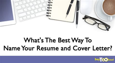 what to name your cover letter what s the best way to name your resume and cover letter