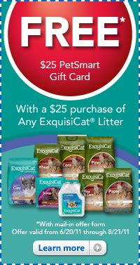 Purchase Petsmart Gift Card - get a 25 petsmart gift card back when you buy 25 of exquisicat kitty litter twice