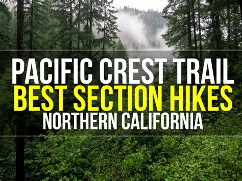 pacific crest trail sections best section hikes of the pct norcal halfway anywhere