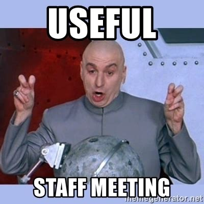 Business Meeting Meme - useful staff meeting dr evil meme meme generator