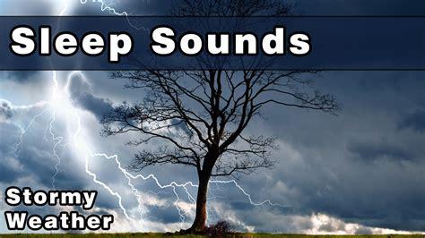 sleep sounds sleep sounds stormy weather rain sounds wind thunde