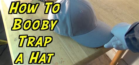 How To Booby Trap Your Door by How To Booby Trap Your Friend S Hat 171 Practical Jokes