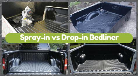 best bed liner spray spray in vs drop in bedliner which one is better