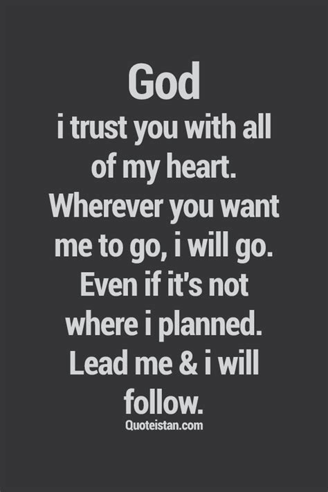 God, I #trust you with all of my heart. Wherever you want