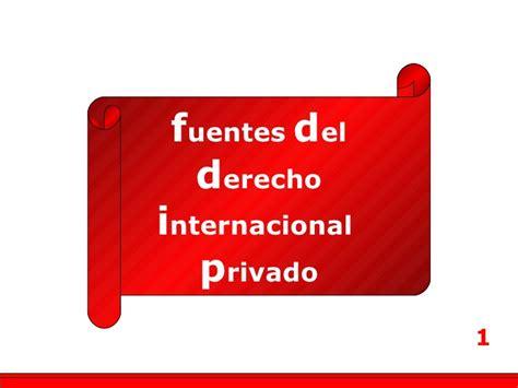 derecho internacional privado sesi 243 n 1 fuentes del derecho internacional privado