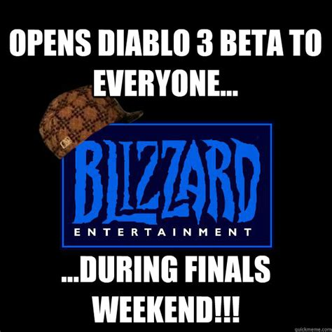 Diablo 3 Memes - opens diablo 3 beta to everyone during finals