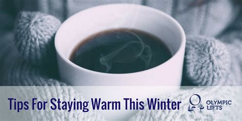 7 Tips On Keeping Warm by Tips For Staying Warm This Winter Olympic Stairlifts