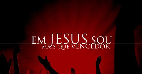 imagenes de jesucristo vencedor fotos de jesus sou mais que vencedor fotos de jesus