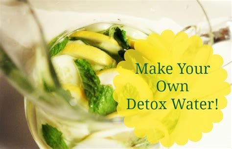 Is It Better To Make Your Own Detox Tea by Make Your Own Detox Water Chelsea Crockett