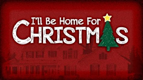 come home i ll be home for