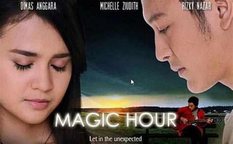 film baru michelle dan dimas anggara video trailer sinopsis magic hour film dimas anggara