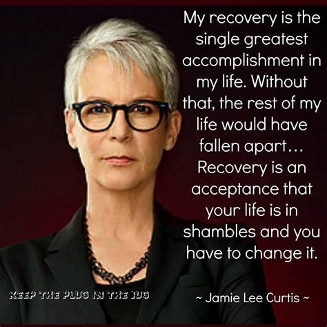 jamie lee curtis lives my recovery is the single greatest accomplishment in my