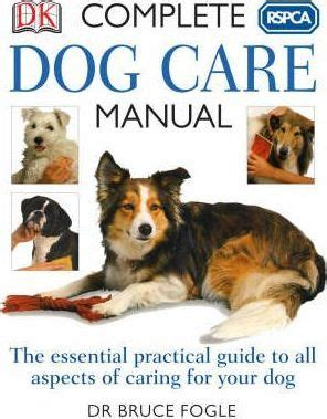 complete puppy care books rspca complete care manual bruce fogle 9781405314688