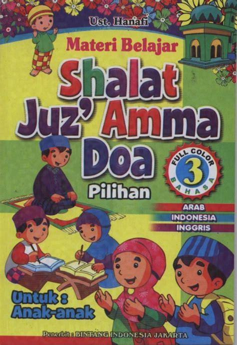 Tuntunan Shalat Juz Amma Dan Doa Doa Pilihan juz amma bintang indonesia jual quran murah